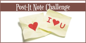 Post-It Note Challenge – Write Something Fun or Flirty for Your Man!