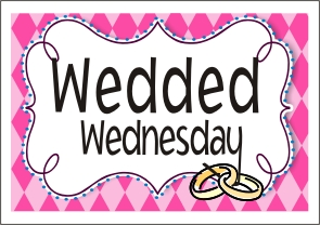 Wedded Wednesday