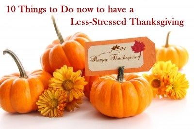 10 Things to do Now to have a Less-Stressed Thanksgiving