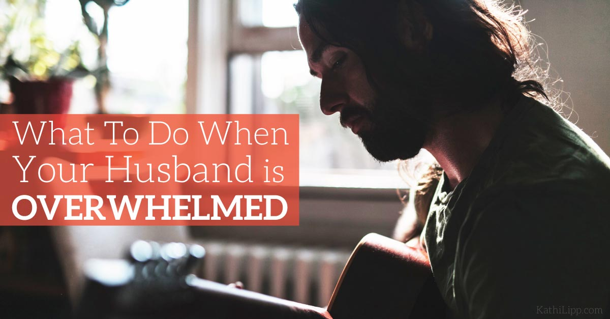 What-to-do-when-your-husband-is-overwhelmed