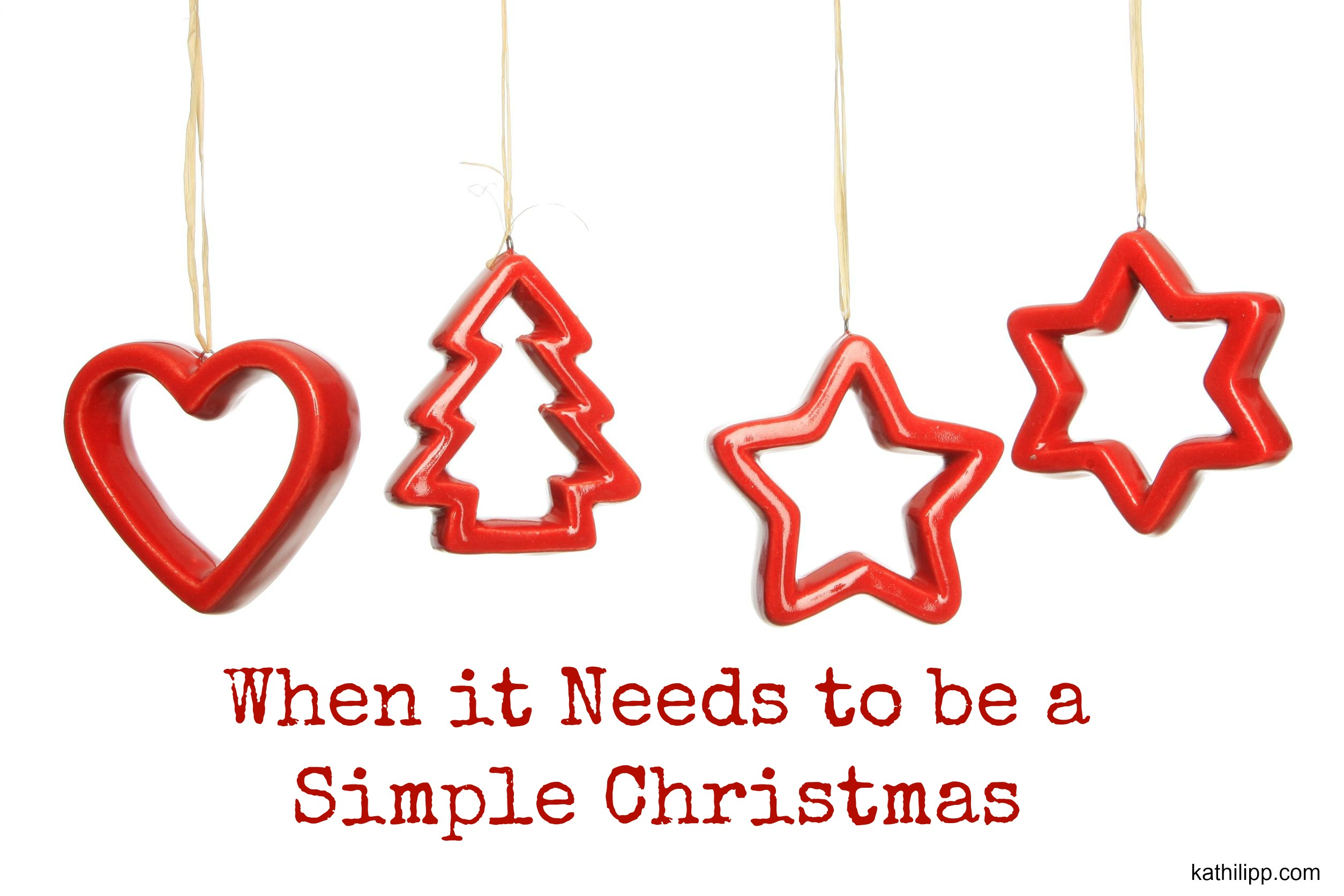 When it Needs to be a Simple Christmas | Kathi Lipp