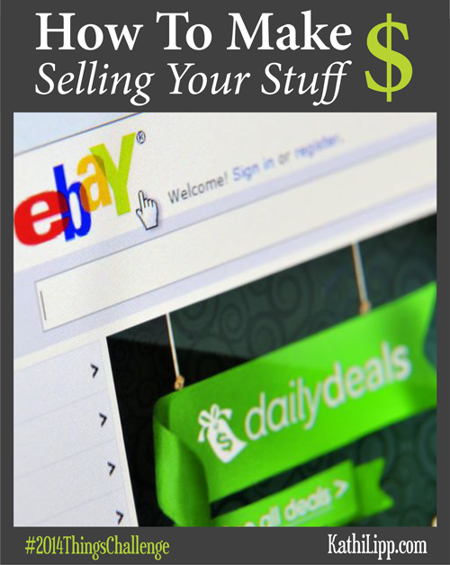 How To Make Money Selling Your Stuff – The 2014 Things Challenge