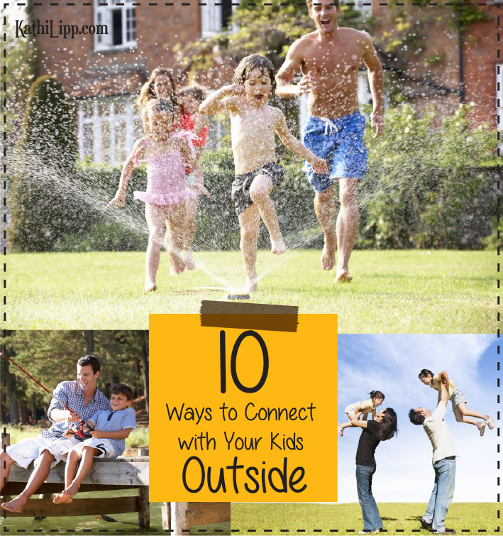 10-Ways-to-Connect-w-Your-Kids-Outside