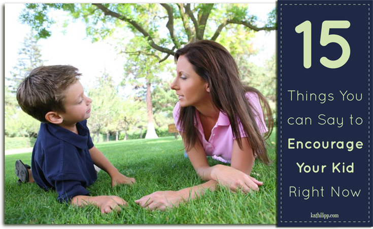 15-Things-to-Say-to-Encourage-Your-Kids