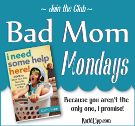 Bad-Mom-Mondays