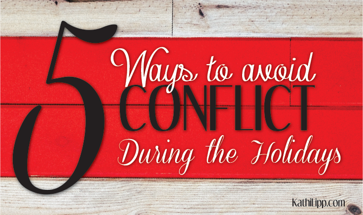 5 Ways to Avoid Conflict During the Holidays