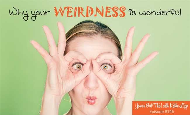 Podcast #146-Laurie Wallin and Why Your Weirdness is Wonderful