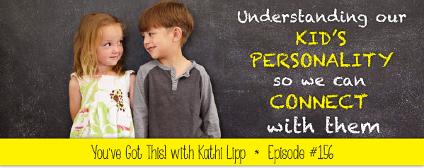 Podcast #156-Understanding Our Kids Personality with Roger Lipp