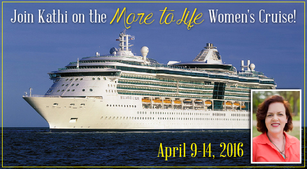 Join Kathi on the More to Life Women's Cruise!