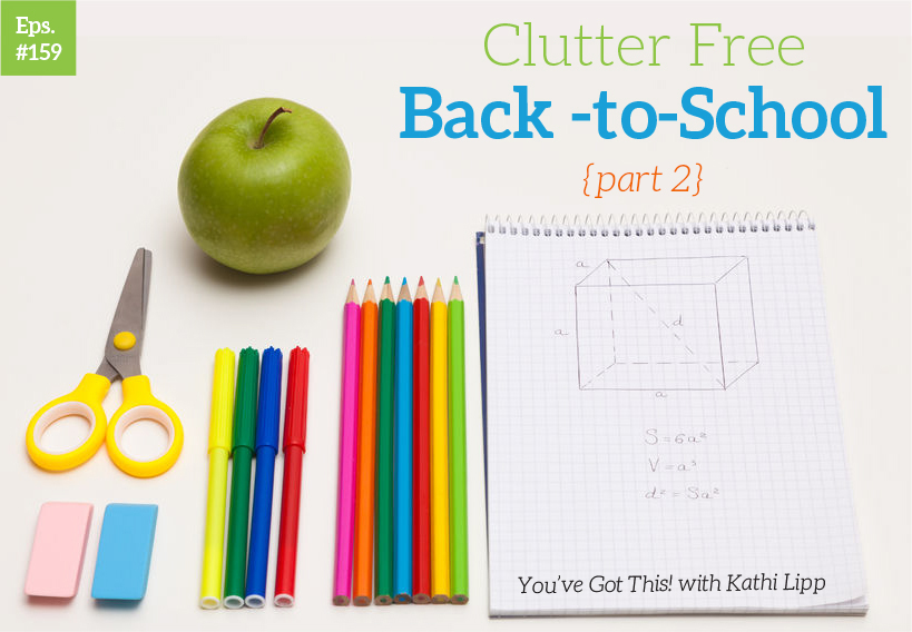 Podcast #159-Be Clutter Free Before School Starts-Part 2