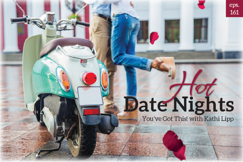 Podcast #161-Hot Date Nights