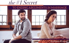 The #1 Secret to Ending Arguments in Marriage