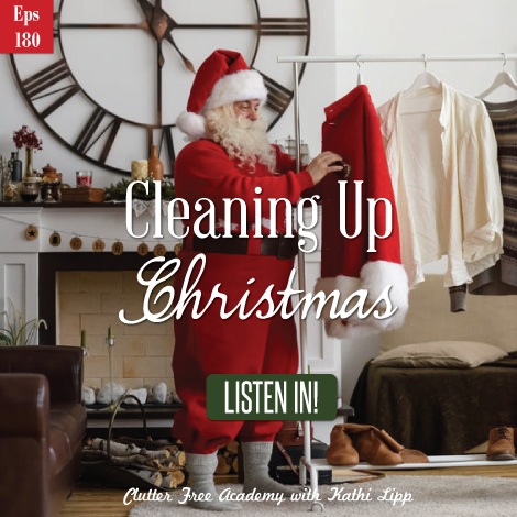 Episode #180-Cleaning Up Christmas