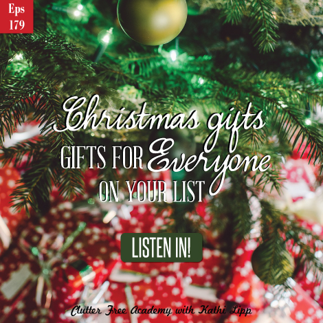 Episode #179-10 Great Clutter Free Christmas Gift Ideas for Everyone On Your List