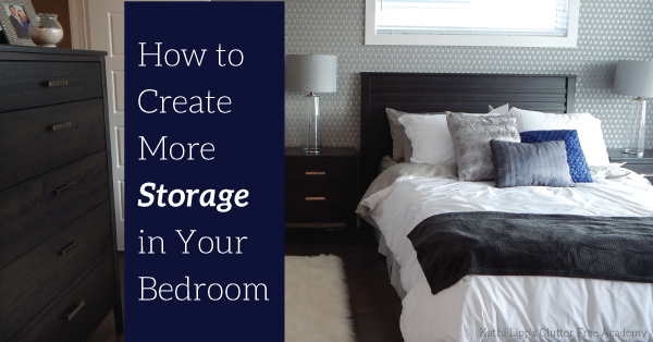 how to create more storage in your bedroom kathi lipp