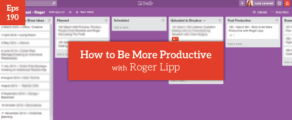 Episode #190-How to Be More Productive with Roger Lipp