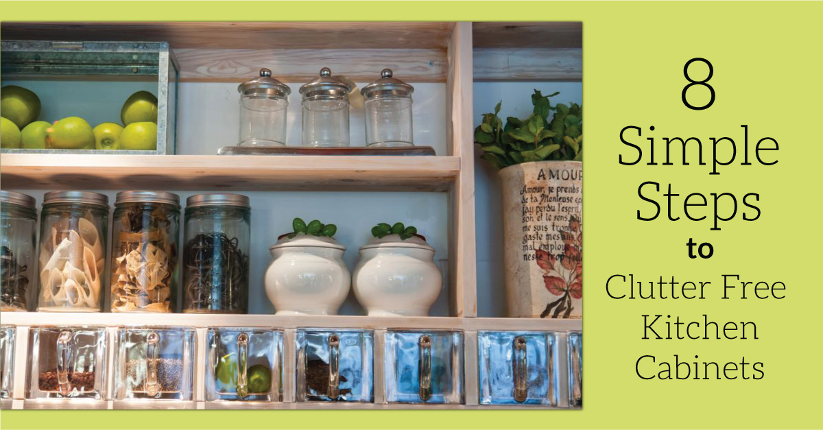 8 Simple Steps To Clutter Free Kitchen Cabinets Kathi Lipp