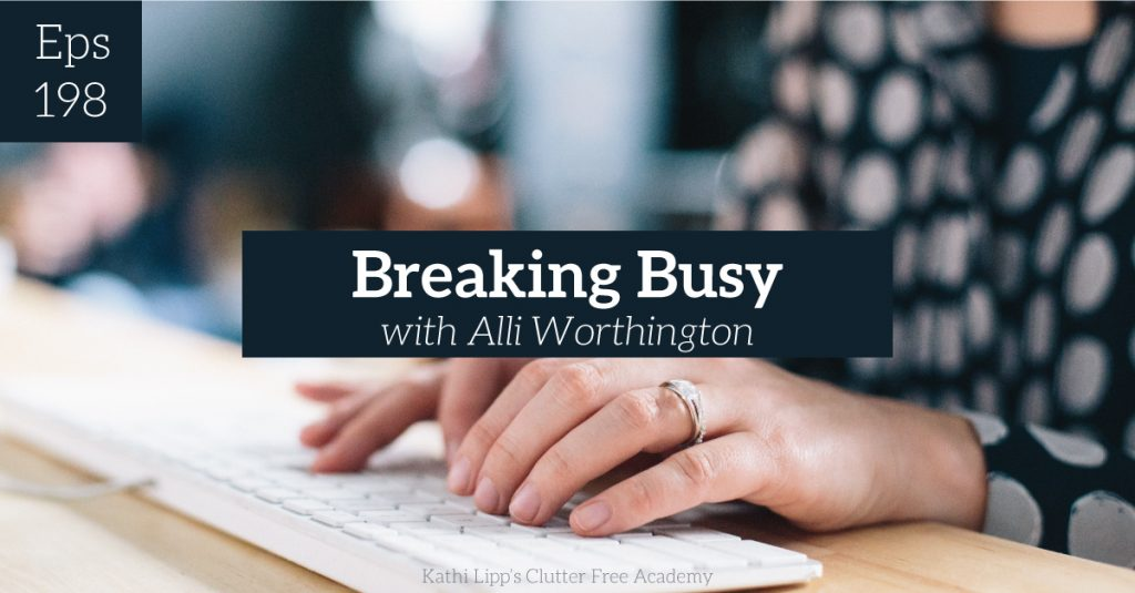 Episode #198-Breaking Busy with Alli Worthington