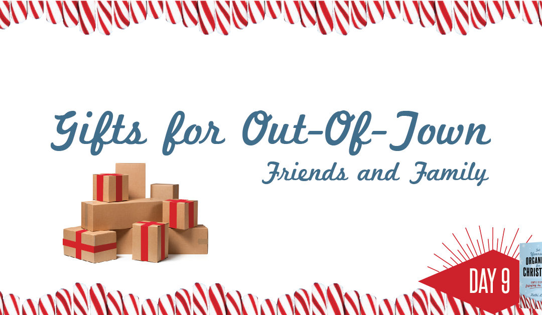 Get Yourself Organized for Christmas Project 9: Gifts for Out-of-Town Friends and Family