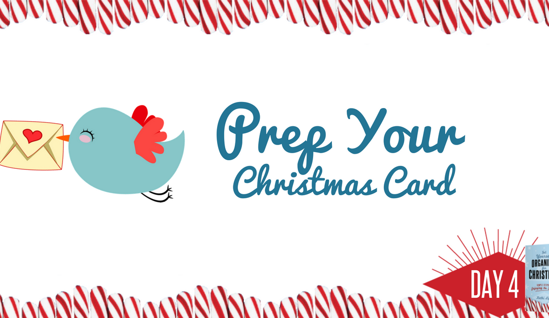 Get Yourself Organized for Christmas Project 4: Prep Your Christmas Card