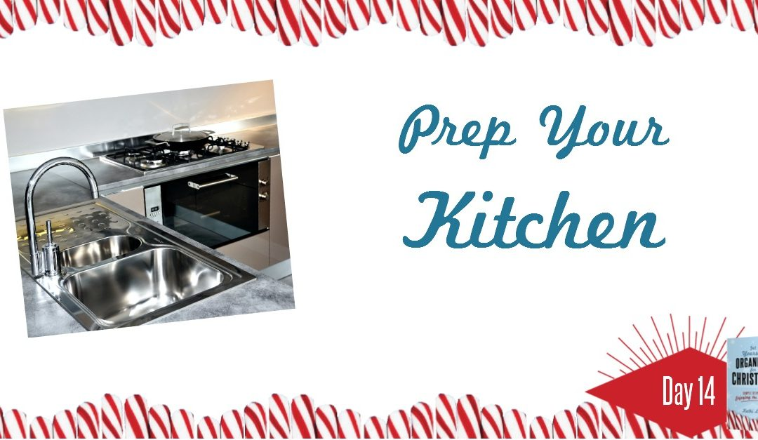 Get Yourself Organized for Christmas Project 14: Prep Your Kitchen