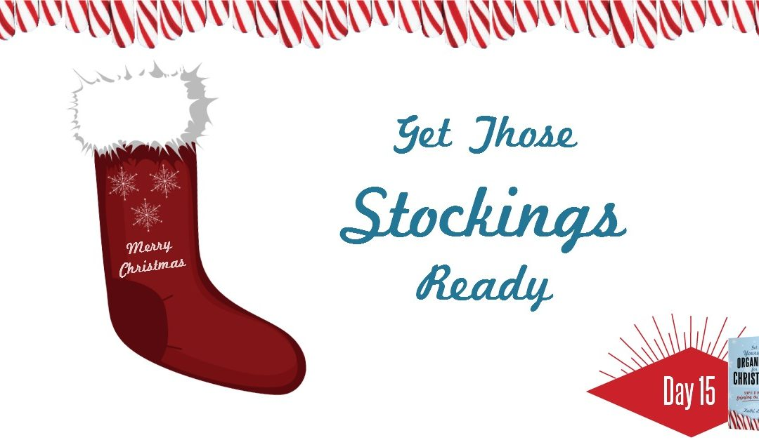 Get Yourself Organized for Christmas Project 15: Get Those Stockings Ready