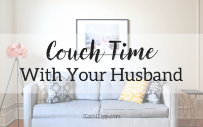 Couch Time: Reconnecting with Your Husband is Vital