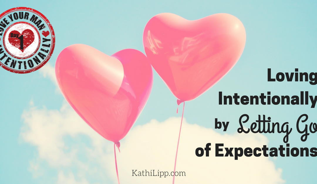 Love Intentionally: Letting Go of Expectations