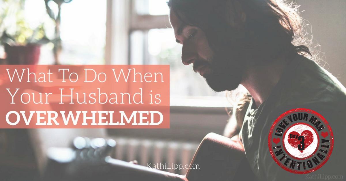 husband is overwhelmed
