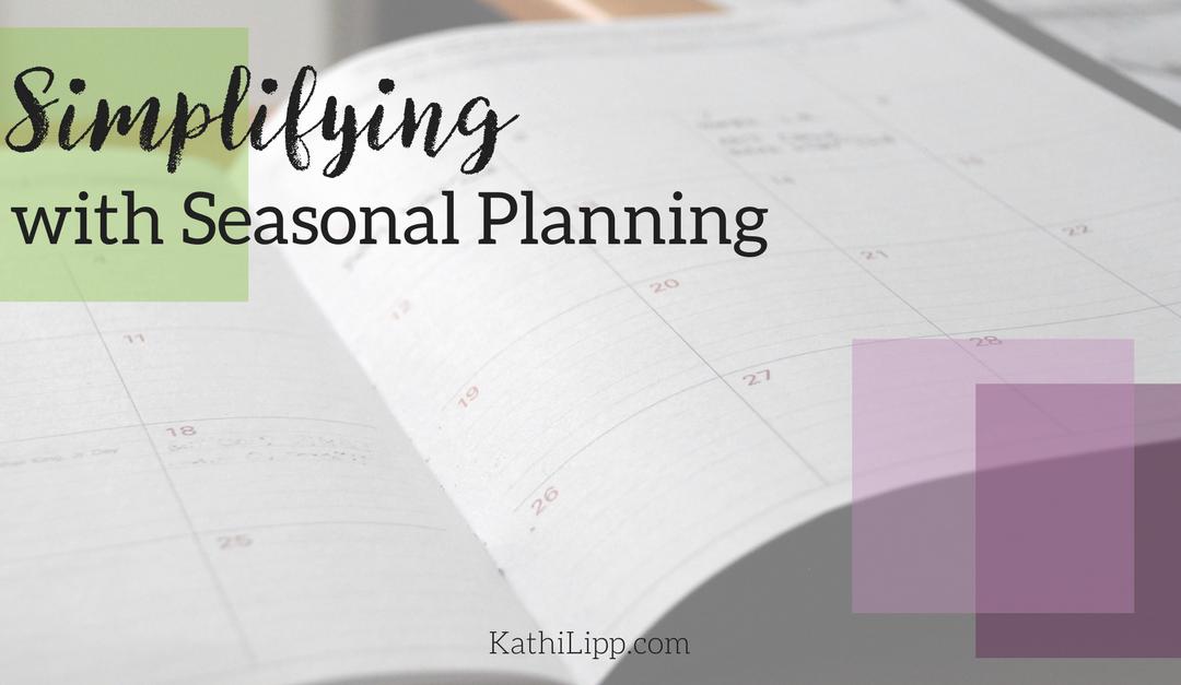 Simplifying with Seasonal Planning