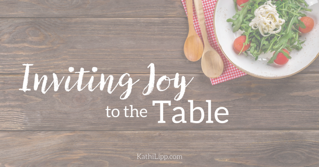Invite Joy to the Table: Tips for Making Dinner Fun
