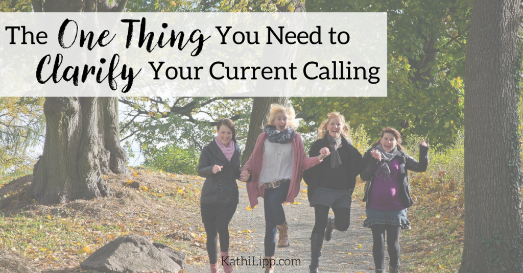 The One Thing You Need to Clarify Your Current Calling + Free Download
