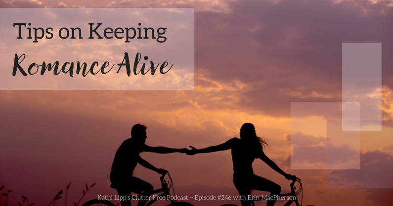 Episode #246: Tips on Keeping Romance Alive