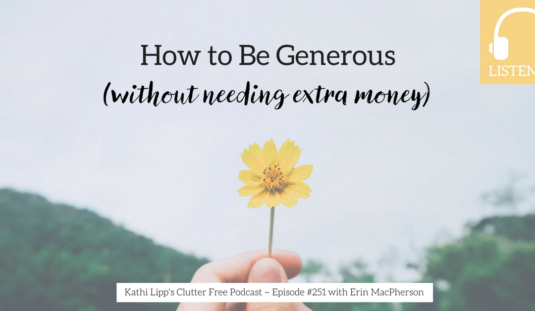 Episode #251: How to Be Generous (without needing extra Money)