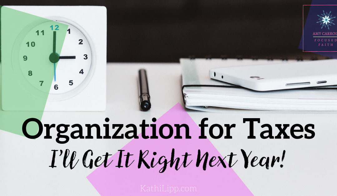 I'll Get It Right Next Year! … Organization for Taxes