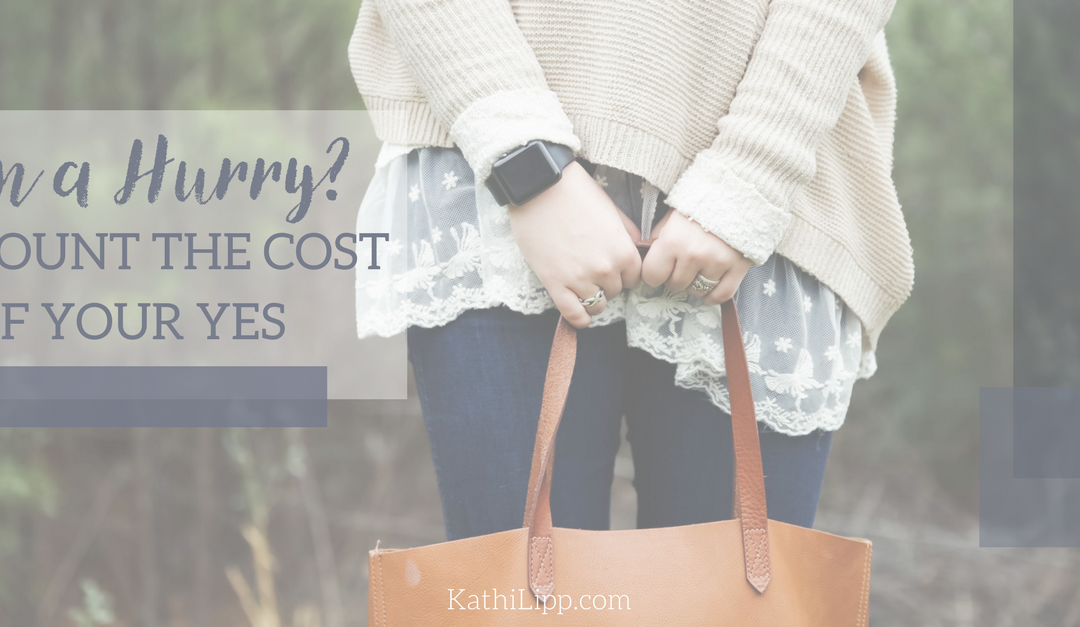 Are You Always in a Hurry? Count the Cost of Yes