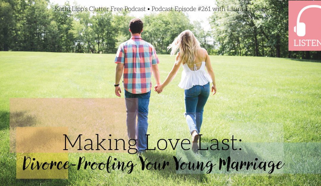 Episode #261: Making Love Last: Divorce-Proofing Your Young Marriage with Laura Taggart