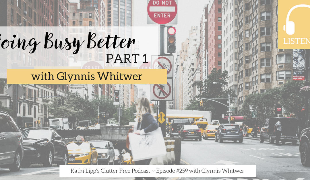 Episode #259:  Doing Busy Better with Glynnis Whitwer