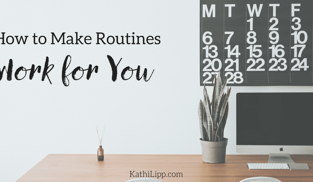 How to Make Routines Work for You