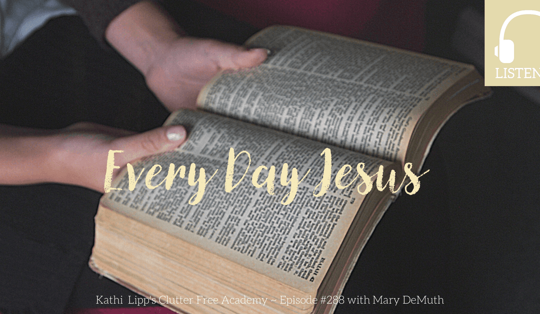 Episode #288 Finding Jesus Every Day with Mary DeMuth
