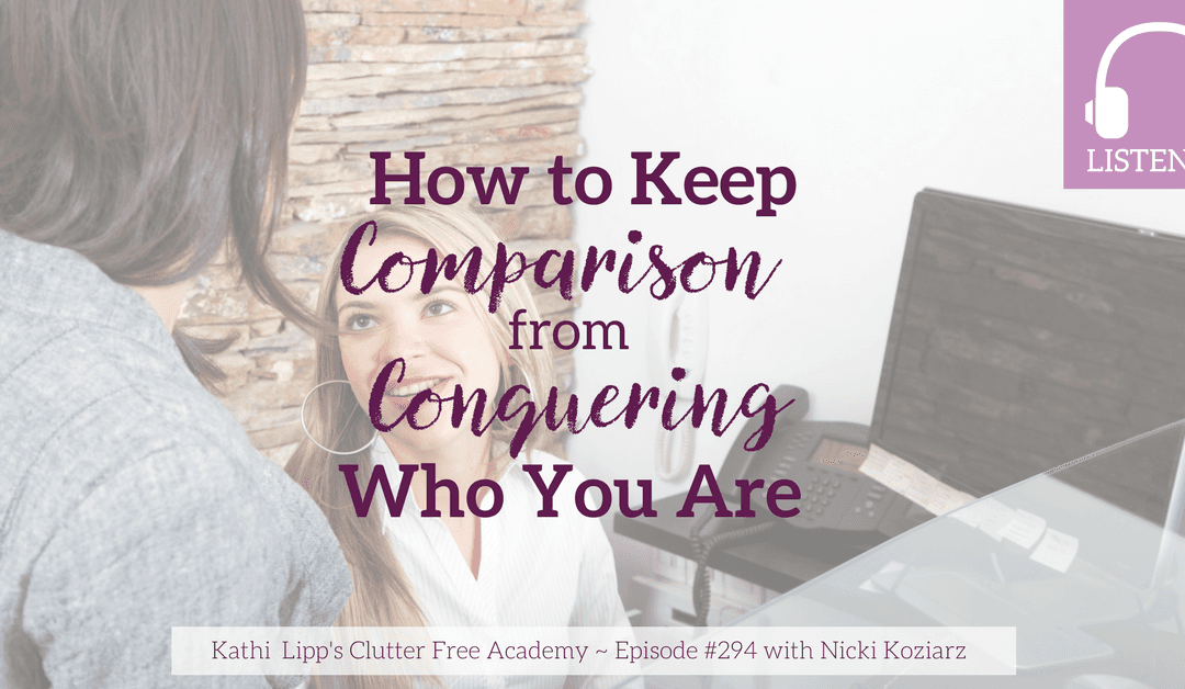 Eps. #294 How to Keep Comparison from Conquering Who You Are