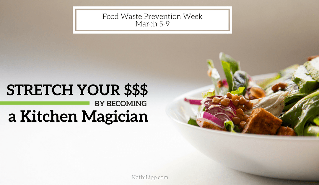 Stretch Your Dollars by Becoming a Kitchen Magician