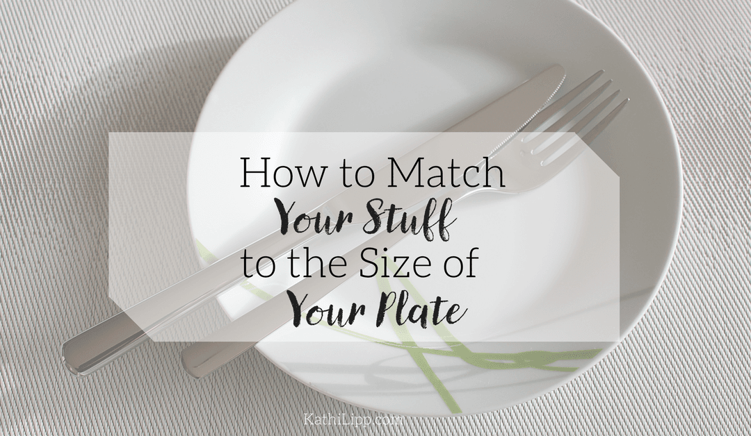 How To Match Your Stuff To the Size of Your Plate