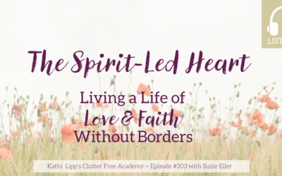 Episode 303- The Spirit-Led Heart: Living a Life of Love and Faith Without Borders