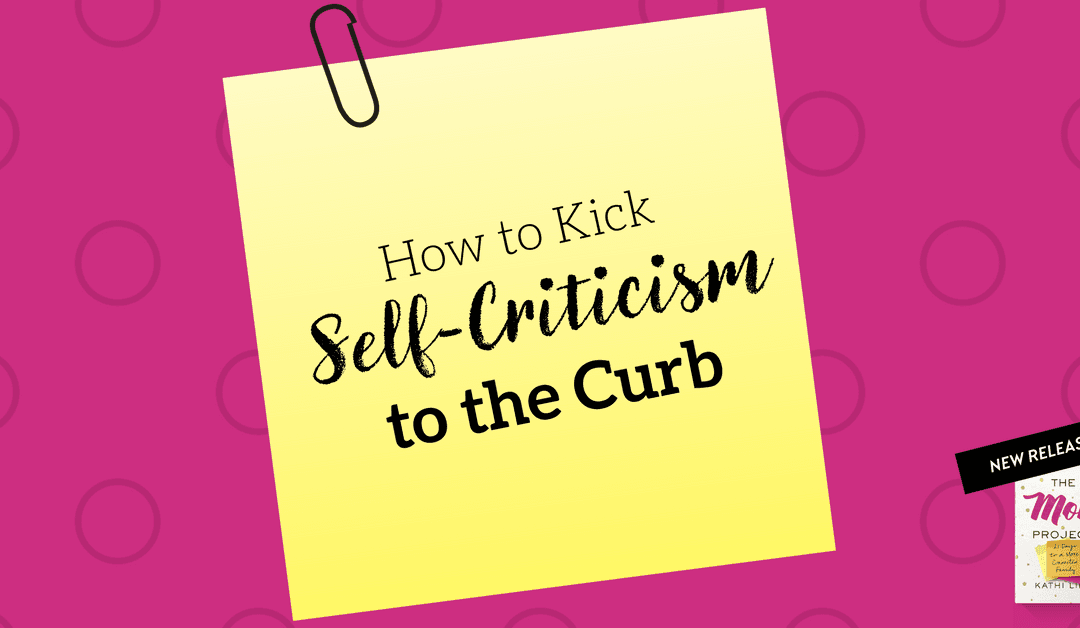 How to Kick Self-Criticism to the Curb