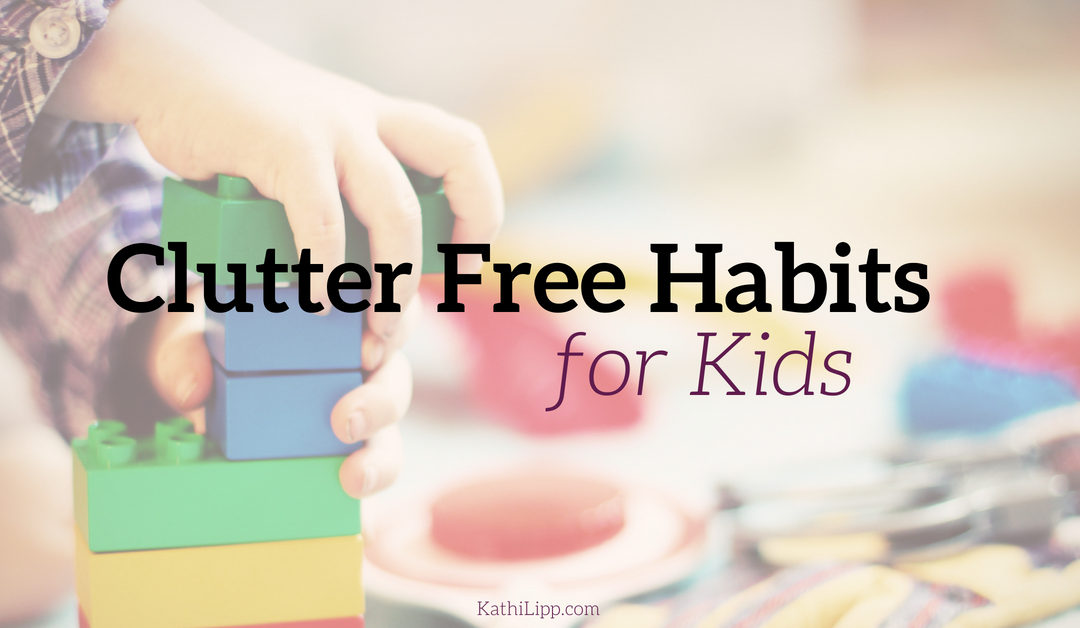 Clutter Free Habits for Kids