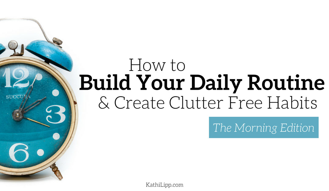 How to Build Your Daily Routine: The Morning Edition