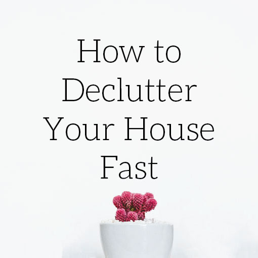 Declutter your house fast