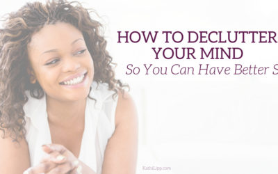 How to Declutter Your Mind (& Have Better Sex!)