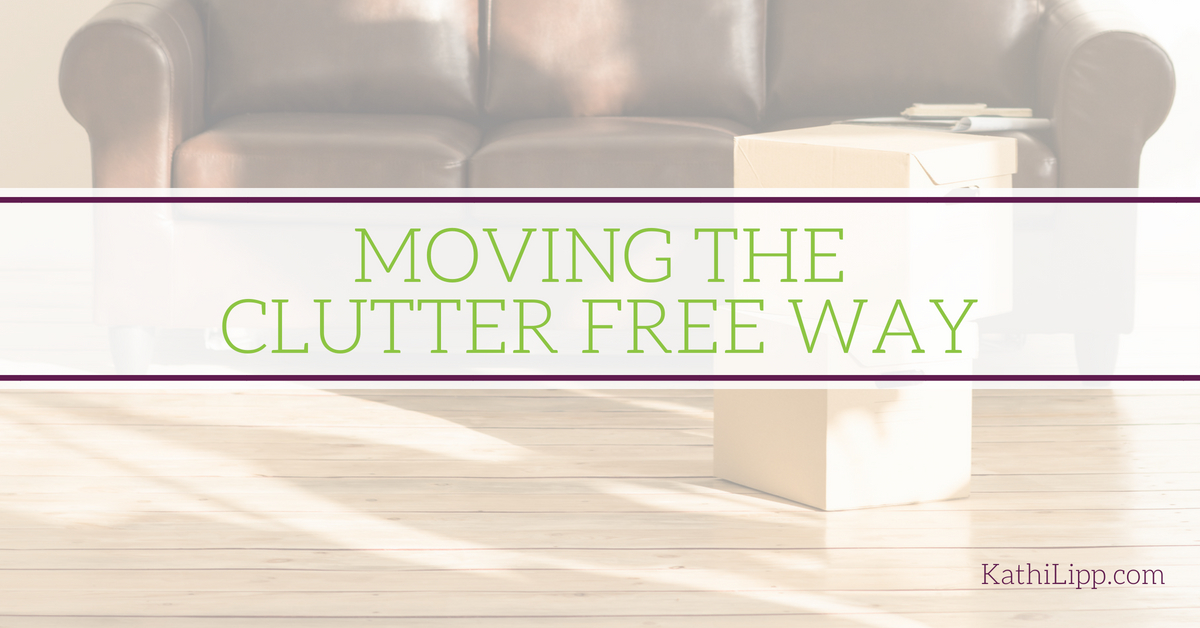 Learn how to pack and move the clutter free way -- Kathi Lipp